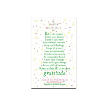 The Happy Rosy Day Book, Beautiful Philosophy: A Keepsake Gratitude Journal