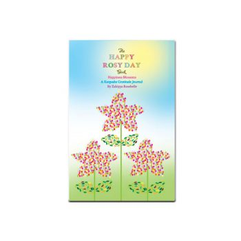The Happy Rosy Day Book, Happiness Blossoms: A Keepsake Gratitude Journal